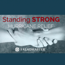 Saladmaster Hurricane Relief - Standing Strong